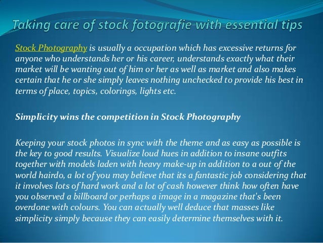 Stock Photography is usually a occupation which has excessive returns for anyone who understands her or his career, unders...