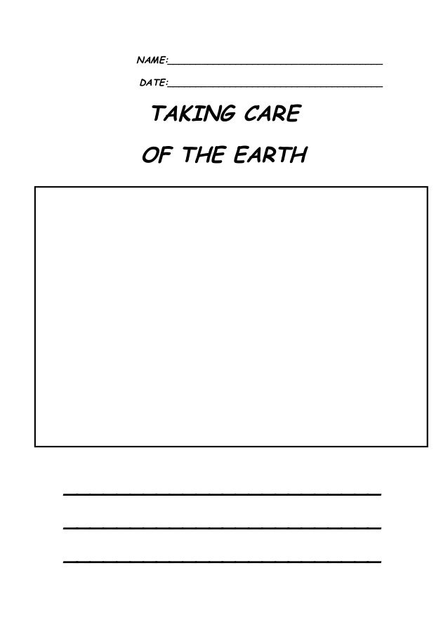 NAME:______________________________________ DATE:______________________________________  TAKING CARE OF THE EARTH  _______...