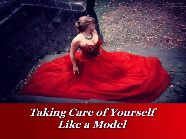 Taking Care of Yourself Like a Model