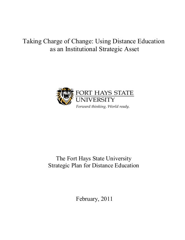 Taking Charge of Change: Using Distance Education as an Institutional Strategic Asset The Fort Hays State University Strat...