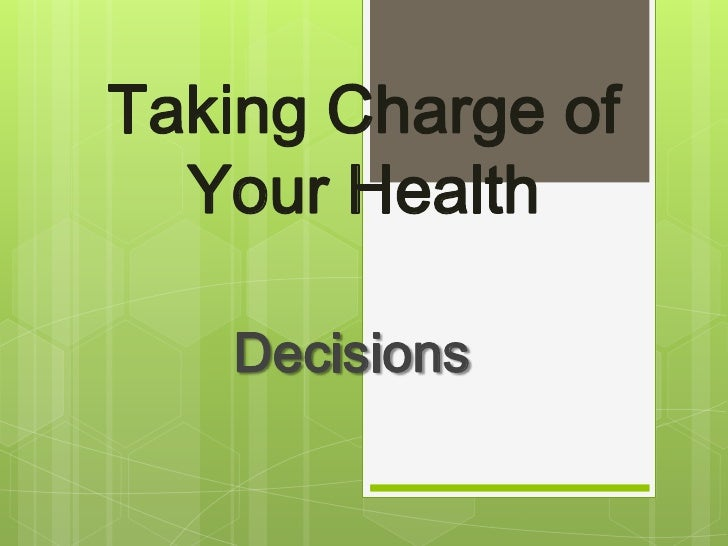 Taking Charge of Your Health<br />Decisions<br />
