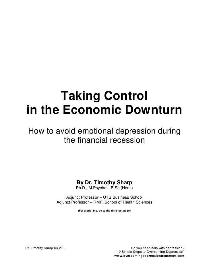 Taking Control in the Economic Downturn  How to avoid emotional depression during           the financial recession       ...