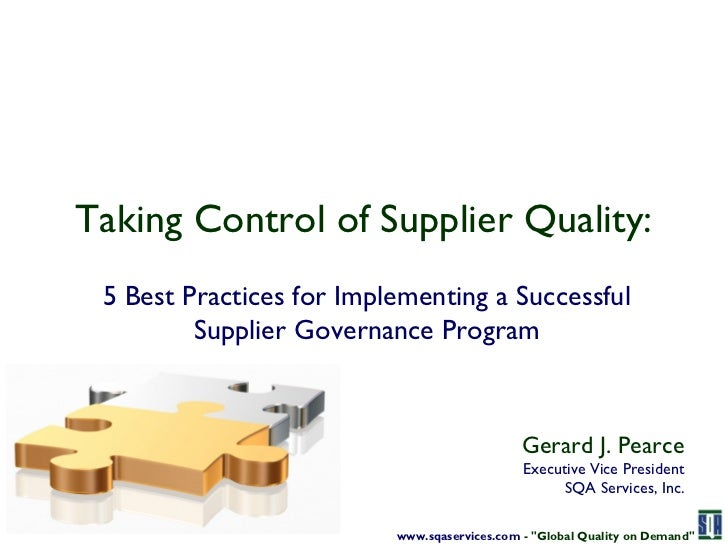 Taking Control of Supplier Quality: 5 Best Practices for Implementing a Successful         Supplier Governance Program    ...
