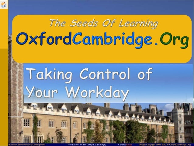 Business Skills/Personal Development  (This picture: Trinity College, Cambridge)  Contact Email  Design Copyright 1994-201...