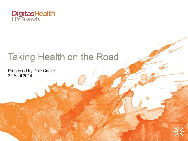 Taking Health on the Road Presented by Dale Cooke 22 April 2014