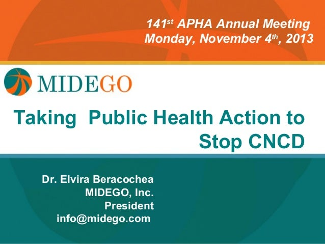 141st APHA Annual Meeting Monday, November 4th, 2013  Title Page Taking Public Health Action to Stop CNCD Dr. Elvira Berac...