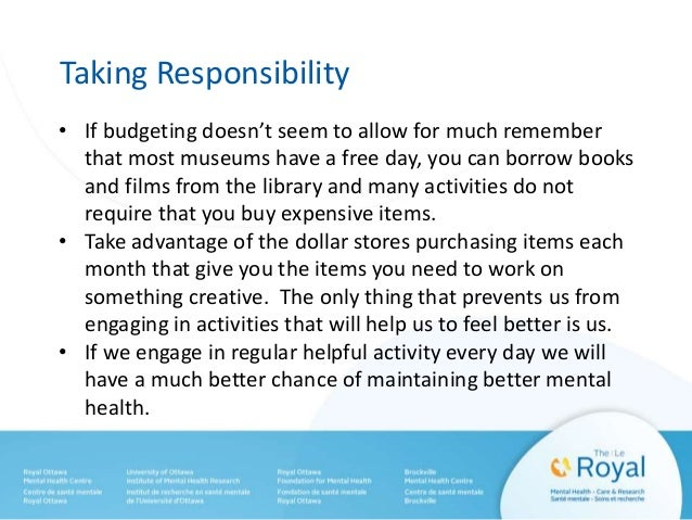 Taking Responsibility • If budgeting doesn't seem to allow for much remember that most museums have a free day, you can bo...