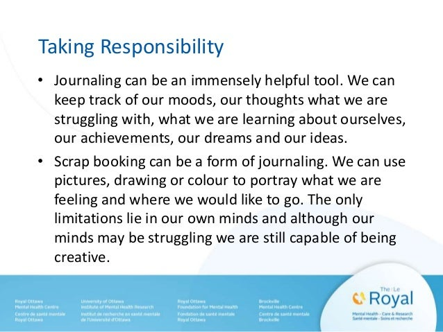 Taking Responsibility • Journaling can be an immensely helpful tool. We can keep track of our moods, our thoughts what we ...