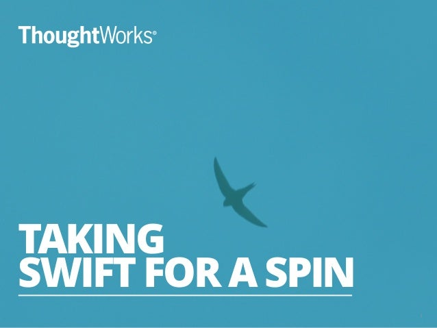 1  TAKING  SWIFT FOR A SPIN