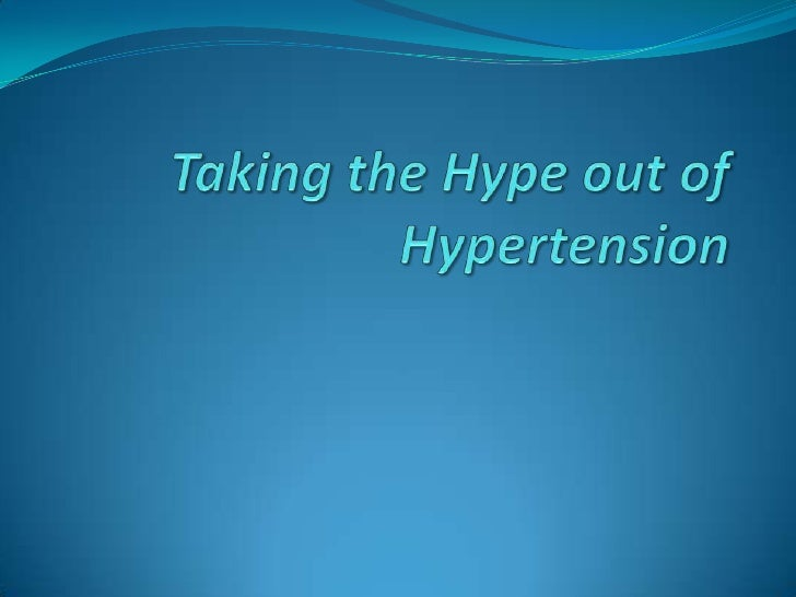 DrRic Taking the Hype out of Hypertension (slide share edition)