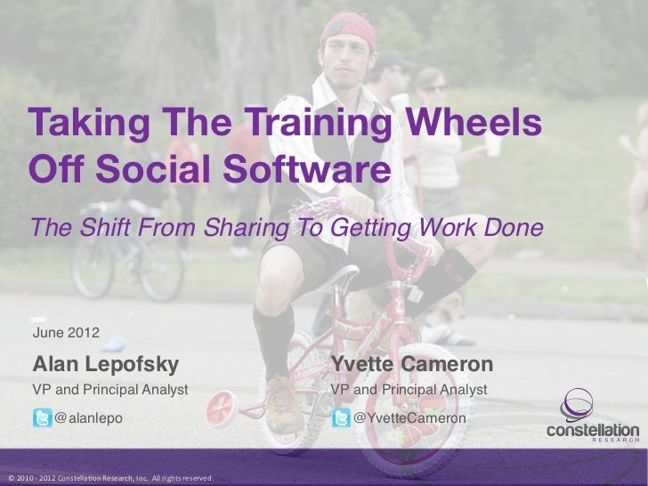 Taking The Training Wheels          Off Social Software          The Shift From Sharing To Getting Work Done!            J...