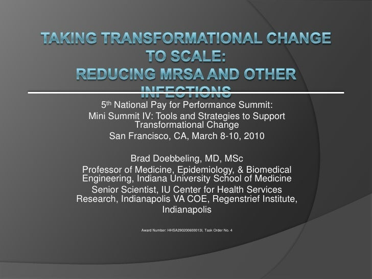 Taking transformational change to scale:Reducing MRSA and other infections<br />5th National Pay for Performance Summit:<b...