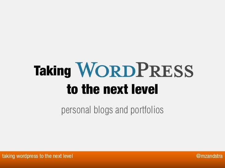 Taking                    to the next level                            personal blogs and portfoliostaking wordpress to th...