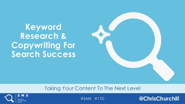 #SMX #11D @ChrisChurchill Taking Your Content To The Next Level Keyword Research & Copywriting For Search Success