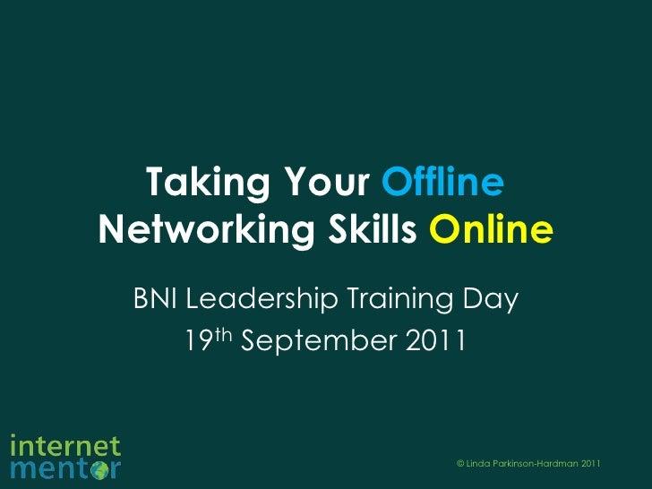Taking Your Offline Networking Skills Online<br />BNI Leadership Training Day<br />19th September 2011<br />