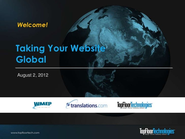 Welcome!Taking Your WebsiteGlobalAugust 2, 2012