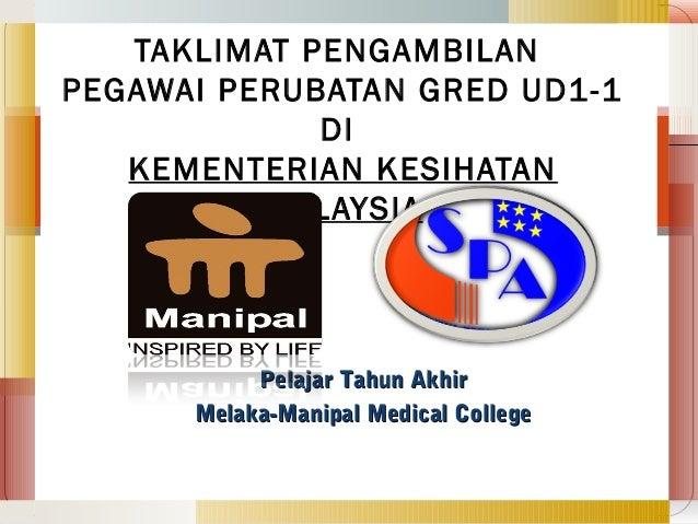 TAKLIMAT PENGAMBILAN PEGAWAI PERUBATAN GRED UD1-1 DI KEMENTERIAN KESIHATAN MALAYSIA Pelajar Tahun AkhirPelajar Tahun Akhir...
