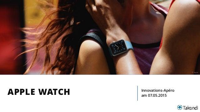 APPLE WATCH Innovations-Apéro am 07.05.2015 © Apple