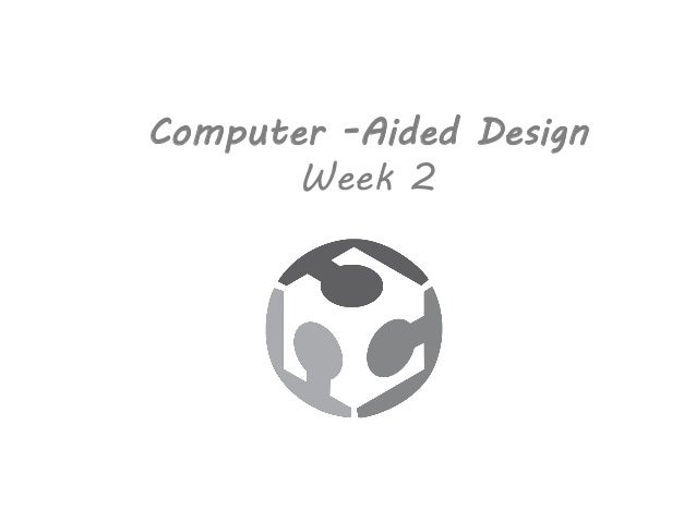 Computer -Aided Design Week 2