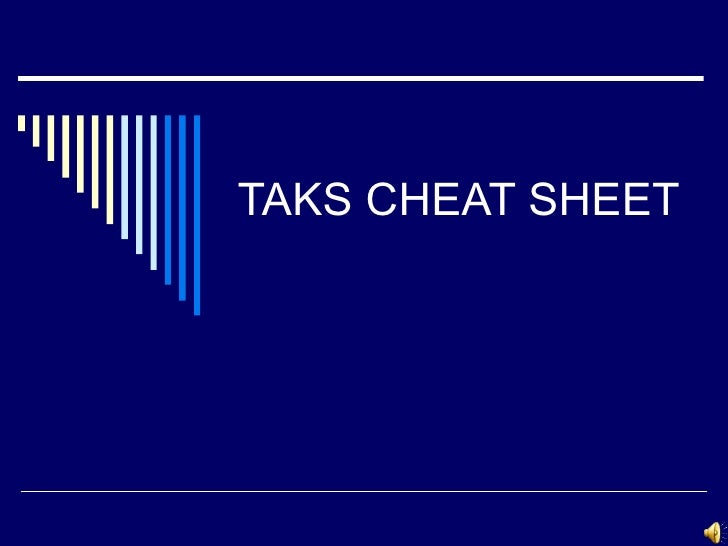 TAKS CHEAT SHEET