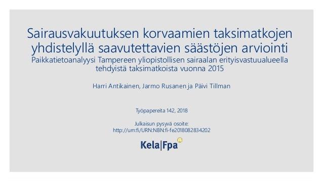 Sairausvakuutuksen korvaamien taksimatkojen yhdistelyllä saavutettavien säästöjen arviointi Paikkatietoanalyysi Tampereen ...