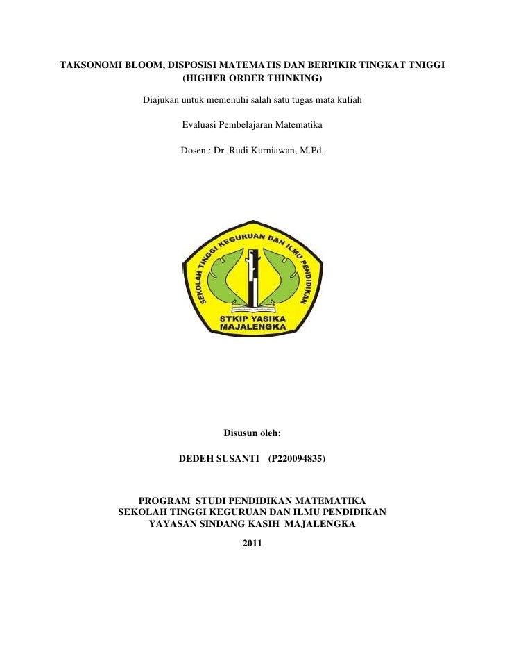 TAKSONOMI BLOOM, DISPOSISI MATEMATIS DAN BERPIKIR TINGKAT TNIGGI                    (HIGHER ORDER THINKING)             Di...