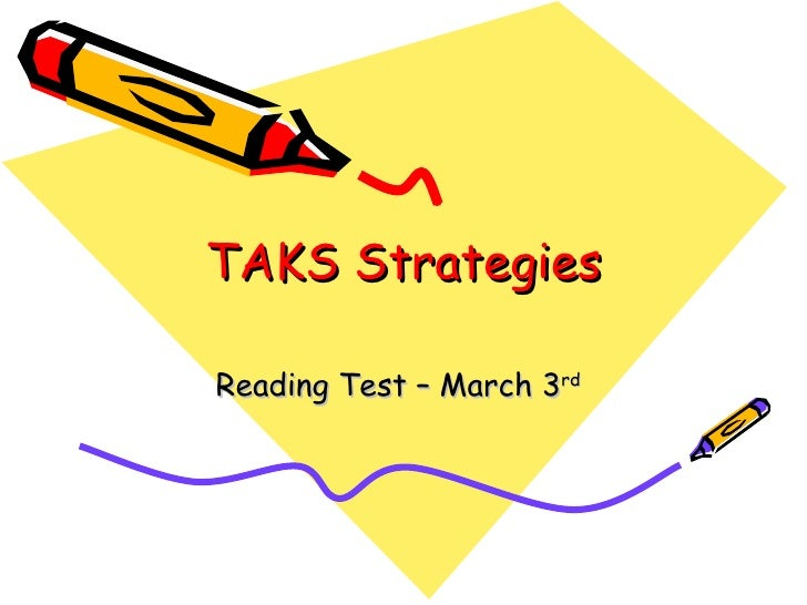 TAKS Strategies Reading Test – March 3 rd