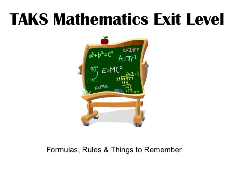TAKS Mathematics Exit Level Formulas, Rules & Things to Remember