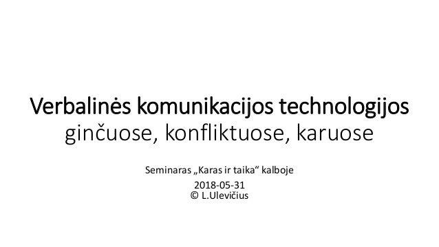 """Verbalinės komunikacijos technologijos ginčuose, konfliktuose, karuose Seminaras """"Karas ir taika"""" kalboje 2018-05-31 © L.U..."""