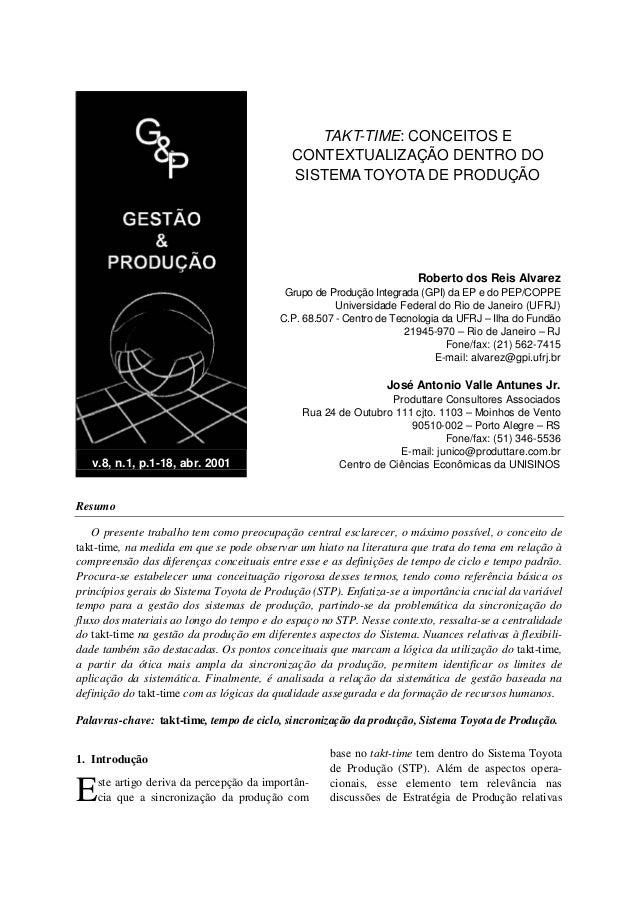 v.8, n.1, p.1-18, abr. 2001 TAKT-TIME: CONCEITOS E CONTEXTUALIZAÇÃO DENTRO DO SISTEMA TOYOTA DE PRODUÇÃO Roberto dos Reis ...