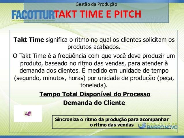 Takt Time significa o ritmo no qual os clientes solicitam os produtos acabados. O Takt Time é a freqüência com que você de...