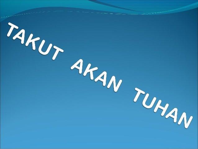 """a kikgt Takut gl-*aka ru Tu ? gr- g  g  Makna dari kata """"takut"""" tidak selalu sama dalam sebuah kalimat.  Pada umumnya oran..."""