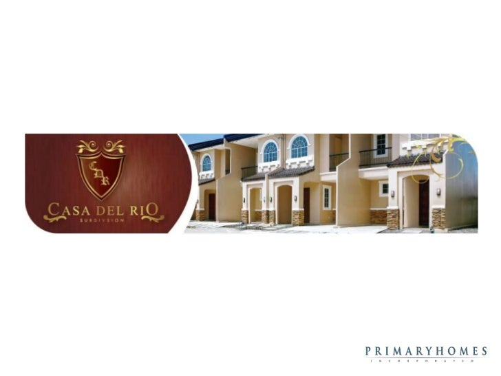 Project Name: Casa Del RioProject Address: Highway 77, Talamban, Cebu City       Total Area of Project: 3,800 sq. m.      ...