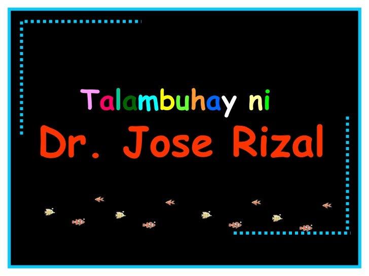 T a l a m b u h a y  n i   Dr. Jose Rizal