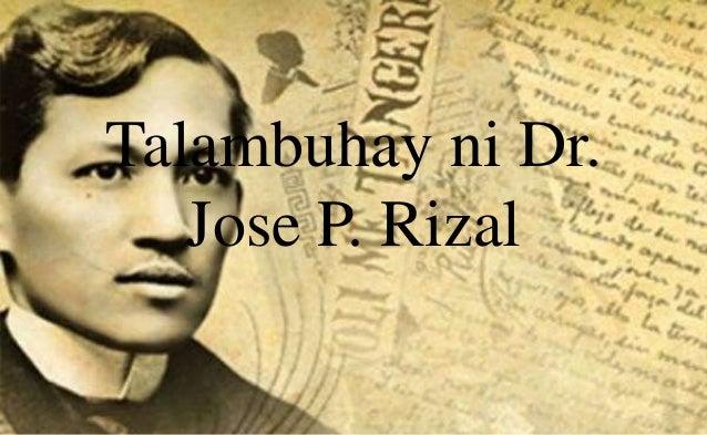 talambuhay ni jose rizal Talambuhay ni jose rizal-ang pambansang bayani ng pilipinas--the pride  of malayan race-isang henyo, manggagamot, manunulat, makata, inhenyero,.