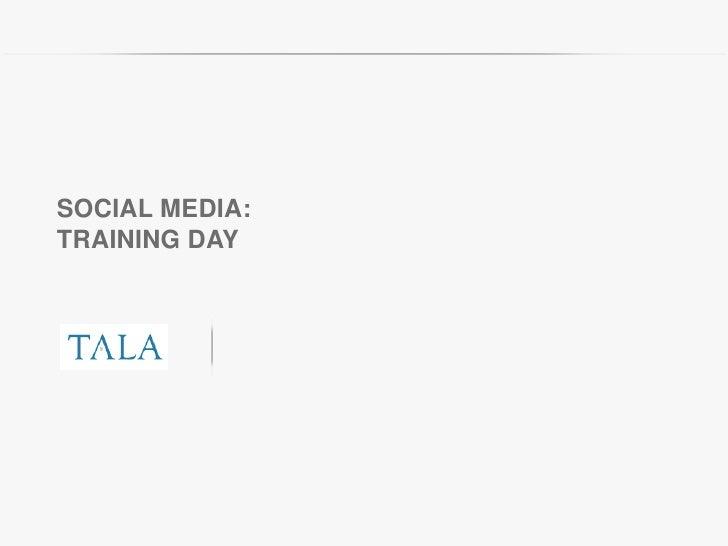 SOCIAL MEDIA:TRAINING DAY