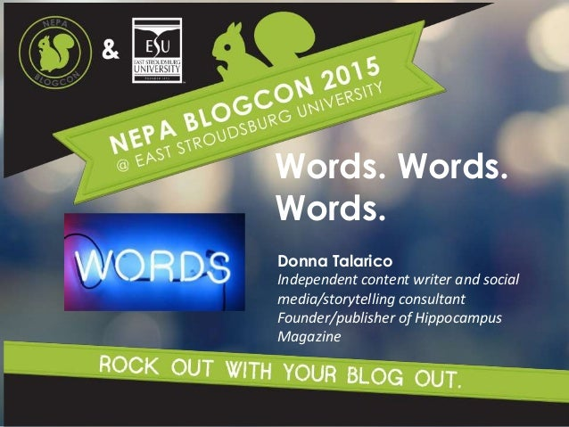 Words. Words. Words. Donna Talarico Independent content writer and social media/storytelling consultant Founder/publisher ...