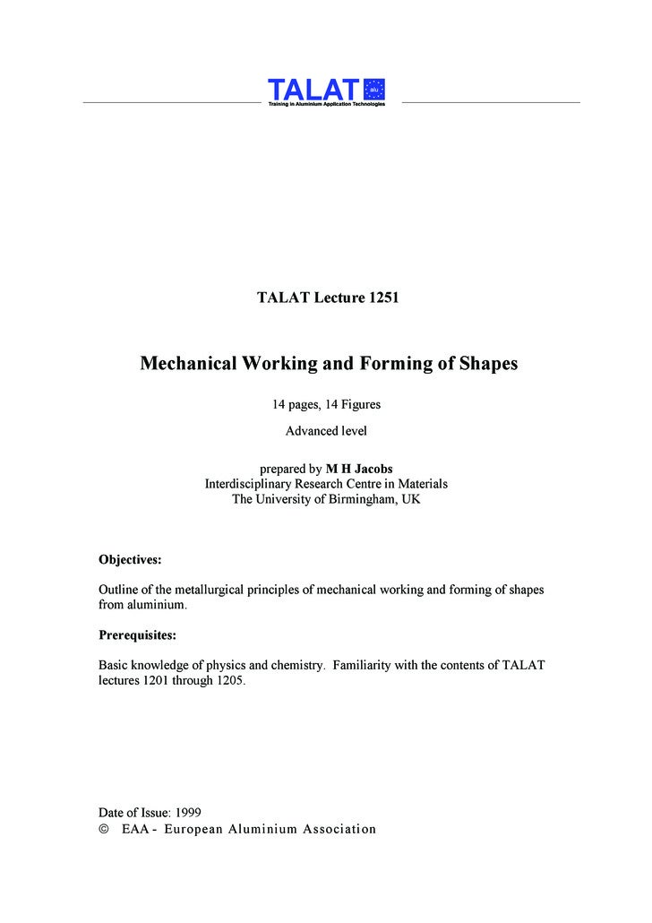 TALAT Lecture 1251           Mechanical Working and Forming of Shapes                                 14 pages, 14 Figures...