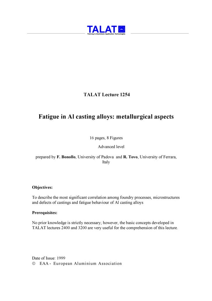 TALAT Lecture 1254       Fatigue in Al casting alloys: metallurgical aspects                                    16 pages, ...