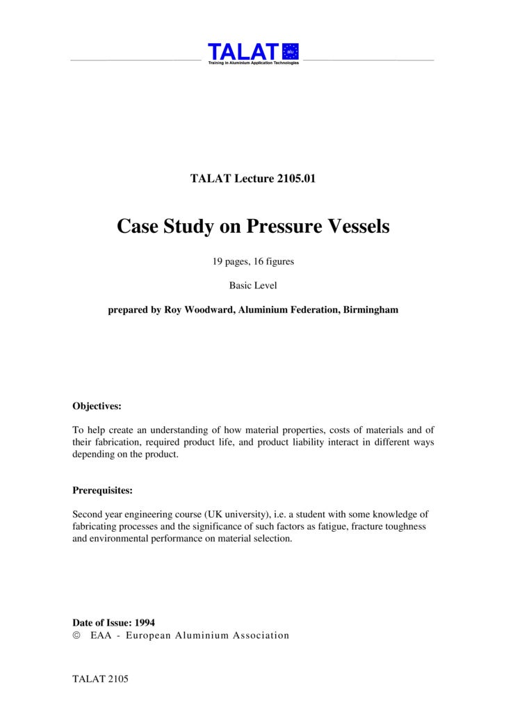 TALAT Lecture 2105.01               Case Study on Pressure Vessels                                   19 pages, 16 figures ...