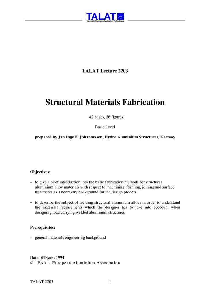TALAT Lecture 2203             Structural Materials Fabrication                                   42 pages, 26 figures    ...