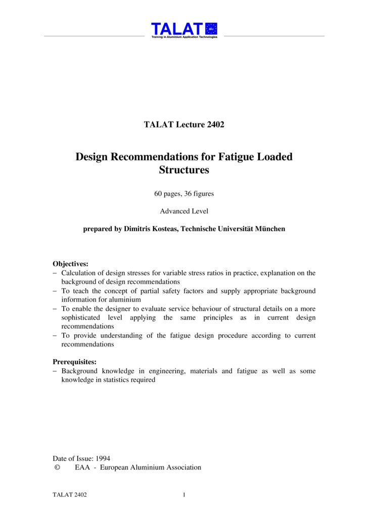 TALAT Lecture 2402          Design Recommendations for Fatigue Loaded                      Structures                     ...