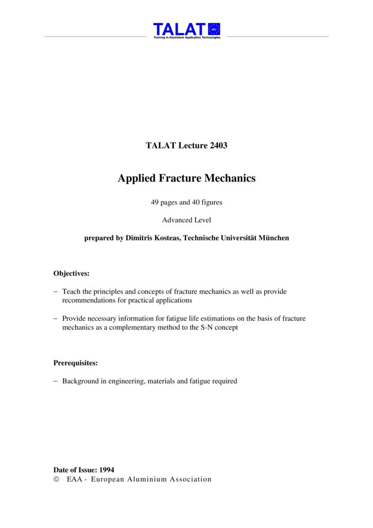 TALAT Lecture 2403                        Applied Fracture Mechanics                                  49 pages and 40 figu...