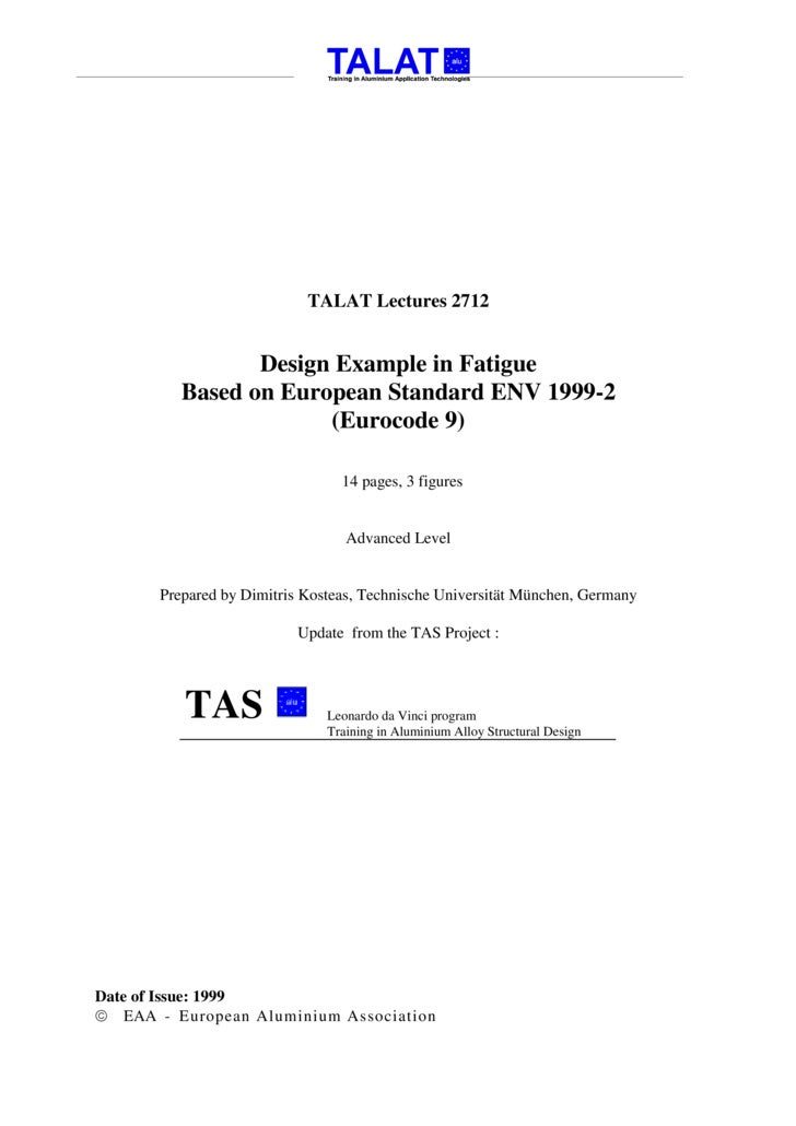 TALAT Lectures 2712                    Design Example in Fatigue           Based on European Standard ENV 1999-2          ...