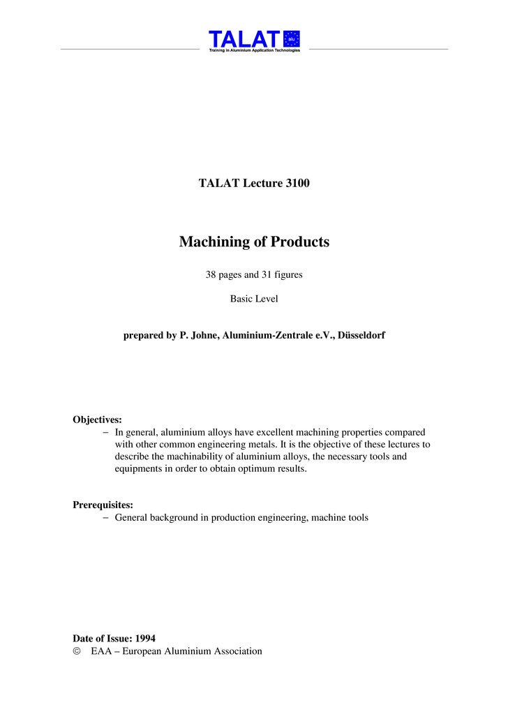TALAT Lecture 3100                             Machining of Products                                  38 pages and 31 figu...