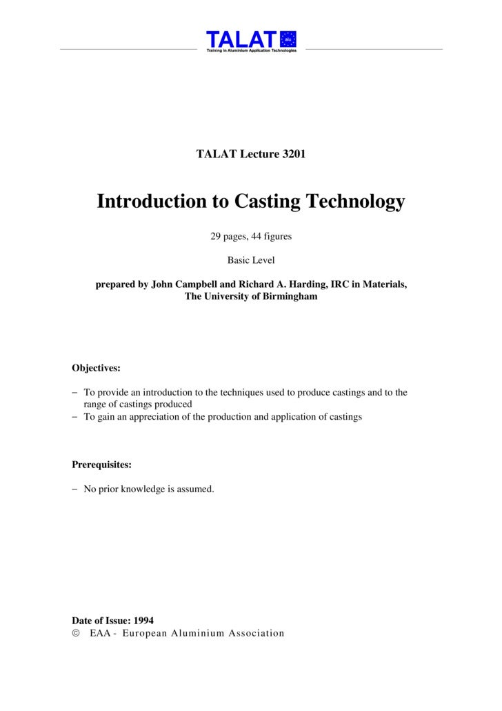 TALAT Lecture 3201          Introduction to Casting Technology                                  29 pages, 44 figures      ...