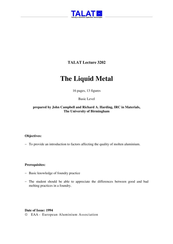 TALAT Lecture 3202                             The Liquid Metal                                  16 pages, 13 figures     ...