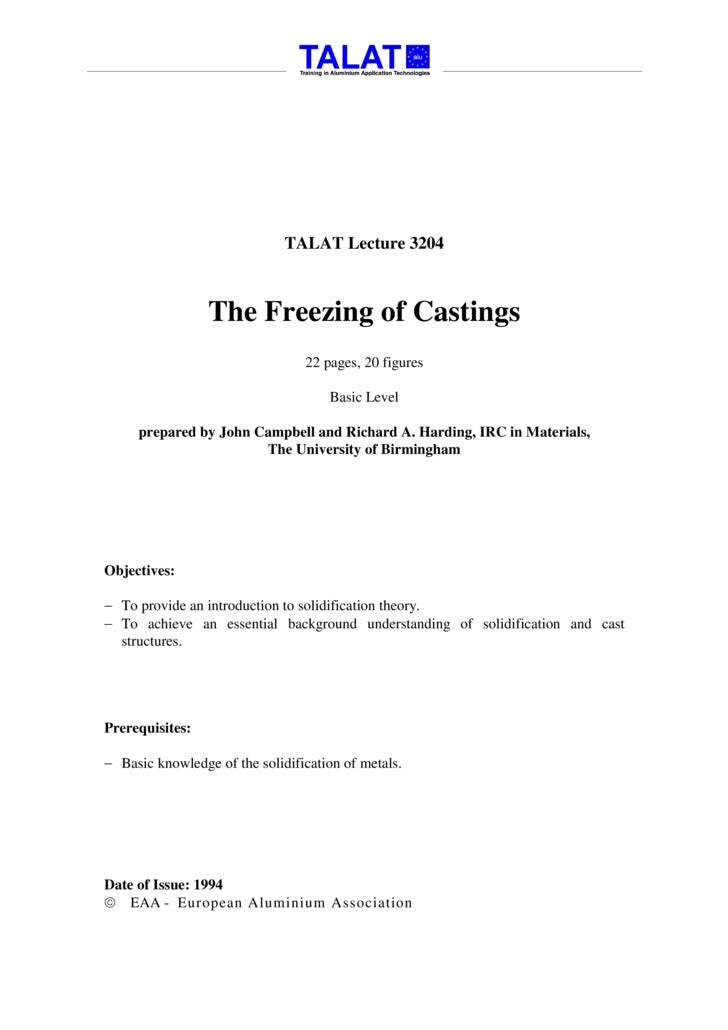 TALAT Lecture 3204                     The Freezing of Castings                                  22 pages, 20 figures     ...