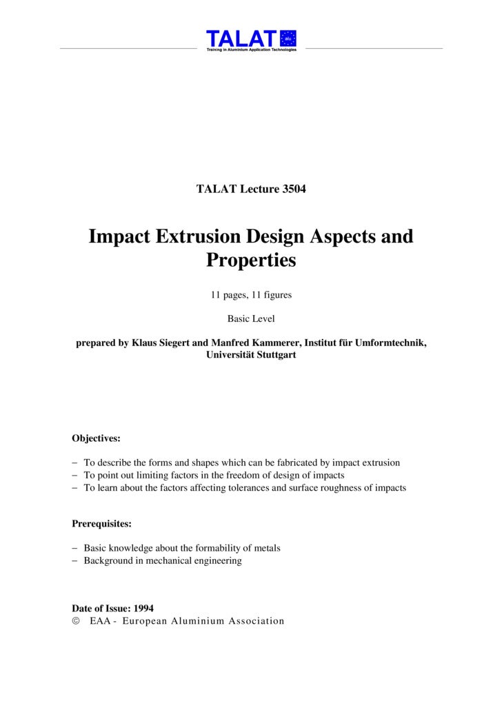 TALAT Lecture 3504        Impact Extrusion Design Aspects and                 Properties                                  ...