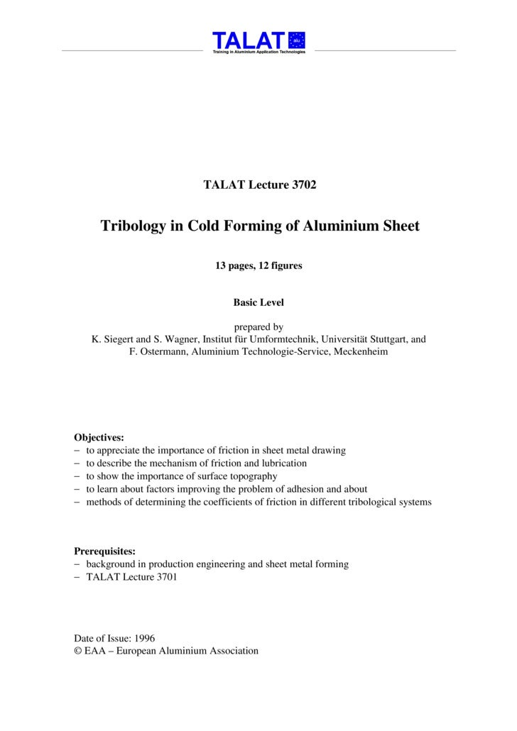 TALAT Lecture 3702         Tribology in Cold Forming of Aluminium Sheet                                    13 pages, 12 fi...